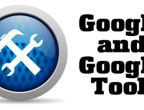 Google and Google Tools Part I