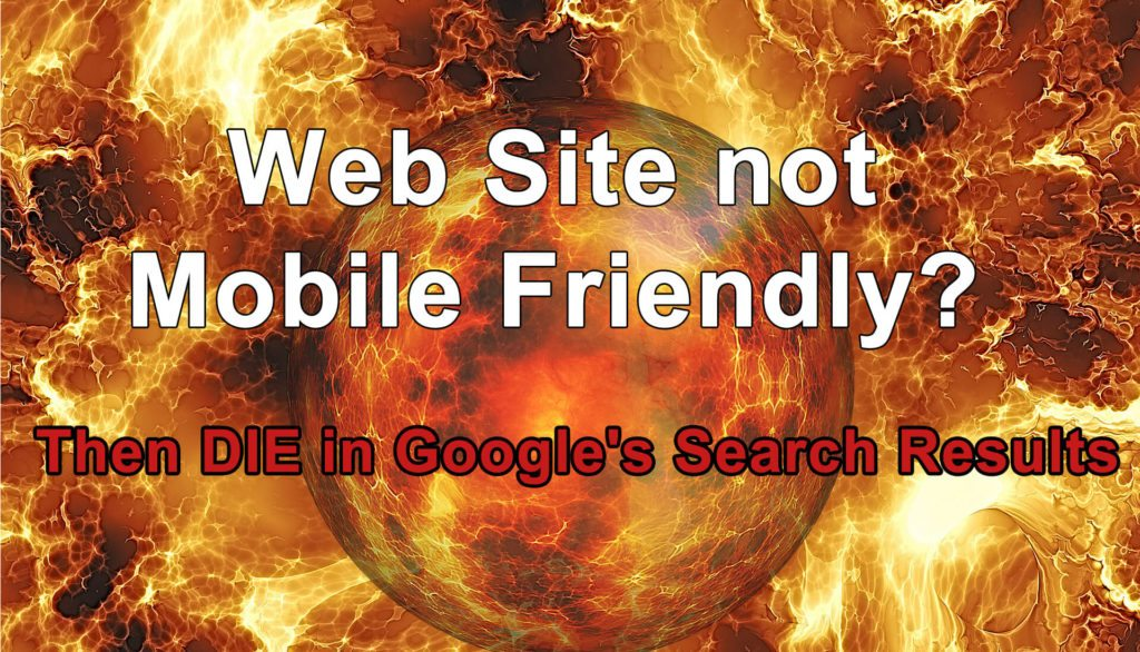 Mobile Friendly or DIE