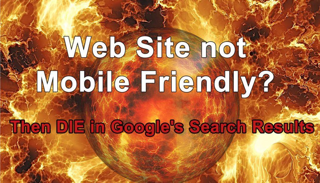 Mobile Friendly or DIE